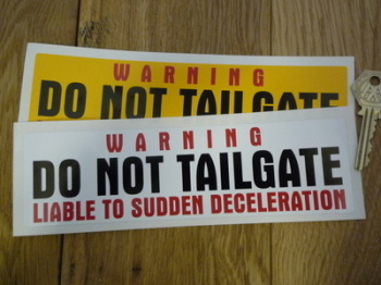 "Do Not Tailgate Liable to Deceleration Warning Sticker. 8""."