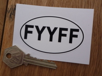 "FYYFF Rude F*** You You F***ing F*** Bumper Sticker. 3"" or 4""."