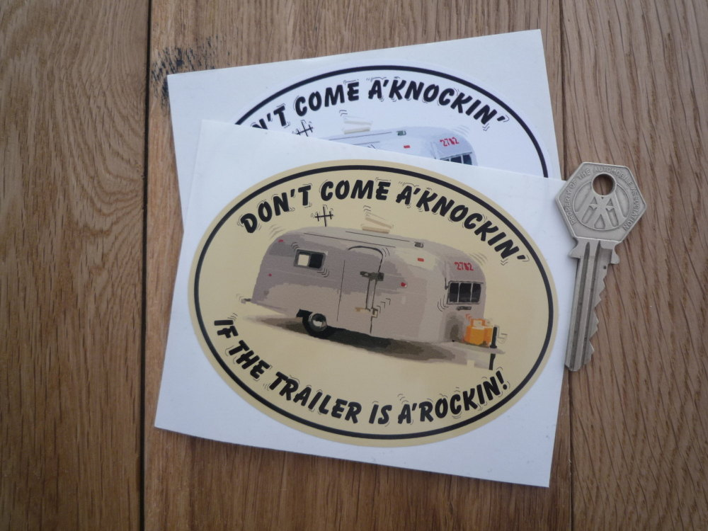 """Don't Come A'Knockin' If The Trailer Is A'Rockin! Sticker. 4.5""""."""