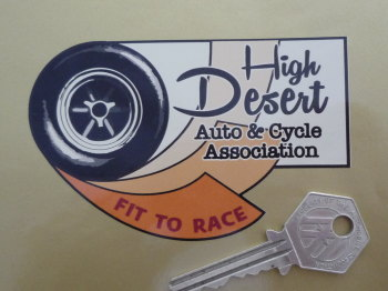 "High Desert Auto & Cycle Association Fit To Race Scrutineers Sticker. 4""."