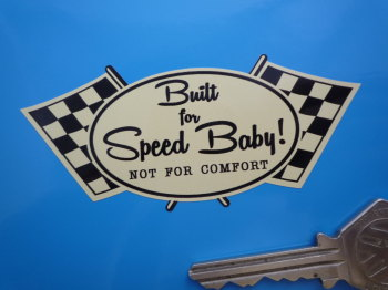 "Built For Speed Baby Not For Comfort Sticker. 3.5""."