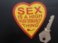 "Sex Is A High Performance Thing. Heart Shaped Sticker. 3""."