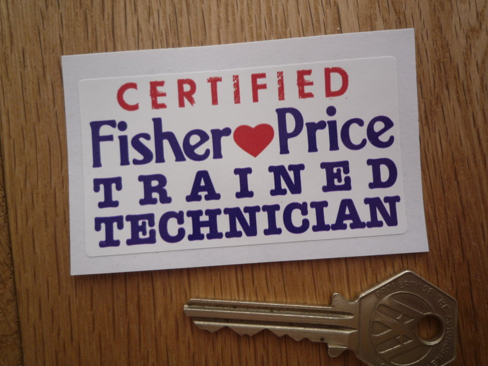 """Certified Fisher Price Trained Technician Sticker. 3""""."""