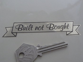 "Built Not Bought Gold Tone Foil Style Scroll Sticker. 4""."