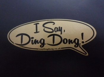 "I Say Ding Dong Speech Bubble Sticker. Black & Gold. 12""."