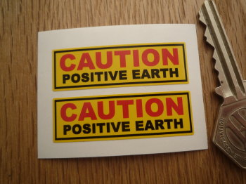 "Caution Positive Earth Yellow Stickers. 2"" Pair."
