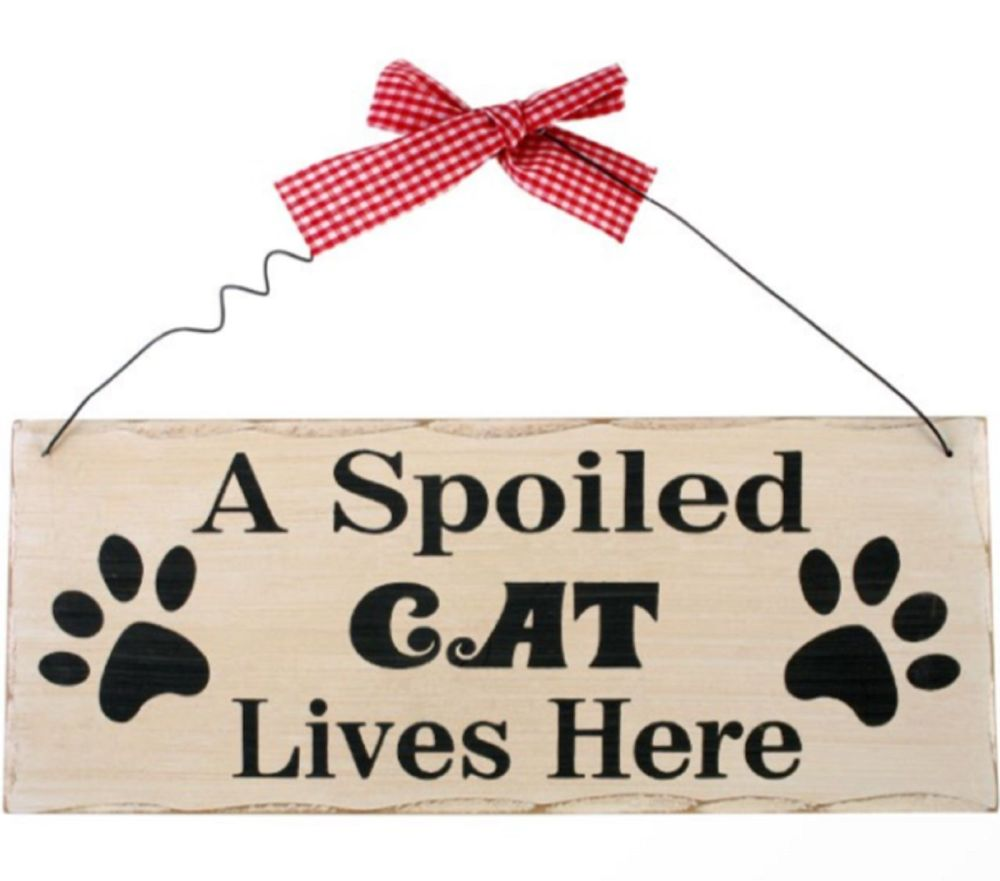 A Spoiled Cat Lives Here Hanging Wooden Sign