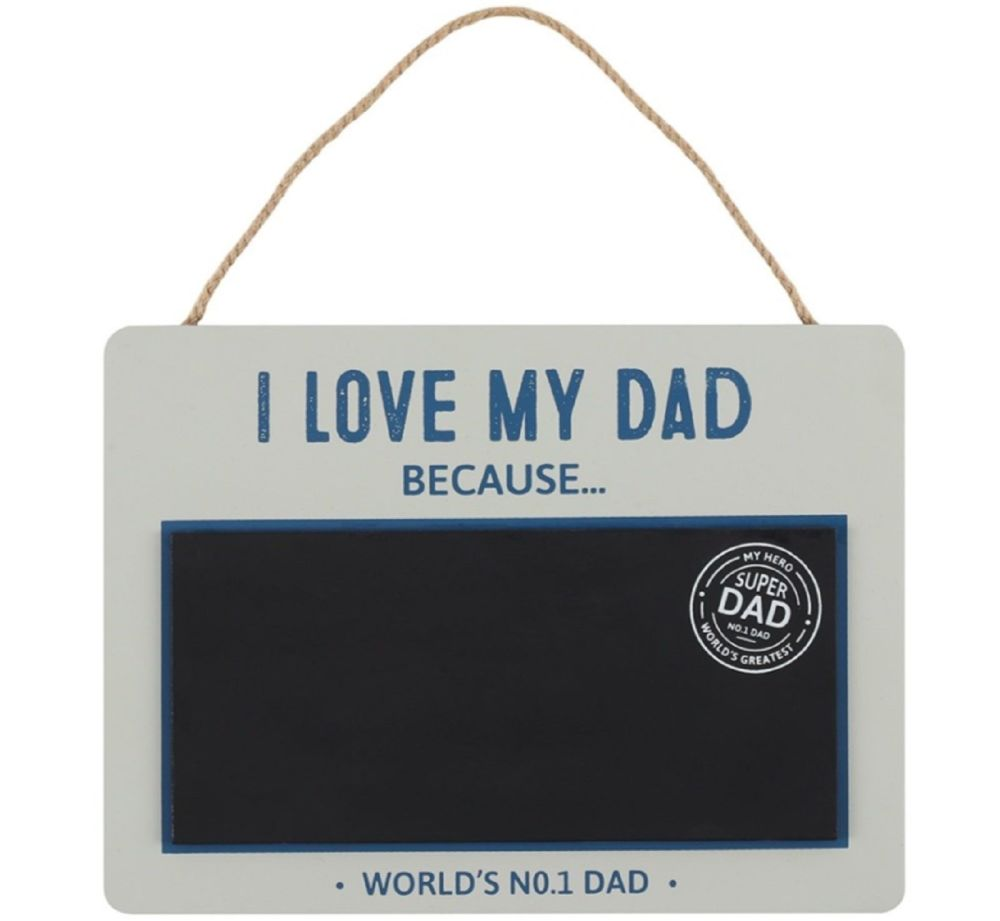 I love my Dad Chalkboard Sign Fathers Day Birthday Thank You Appreciation G