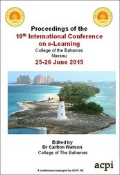 <!--560--> ICEL 2015 10th International Conference on eLearning Nassau The Bahamas ISBN: 978-1-910810-25-5