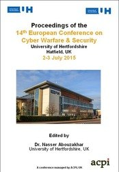 <!--550--> ECCWS 2015 14th European Conference on Cyber Warfare and Security Hatfield UK ISBN: 978-1-910810-28-6 ISSN: 2048-8602