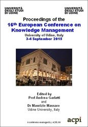 <!--531--> ECKM 2015 16th European Conference on Knowledge Management Udine Italy ISBN: 978-1-910810-46-0 ISSN: 2048-0968