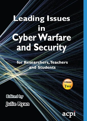 Leading Issues in Cyber Warfare and Security Vol 2