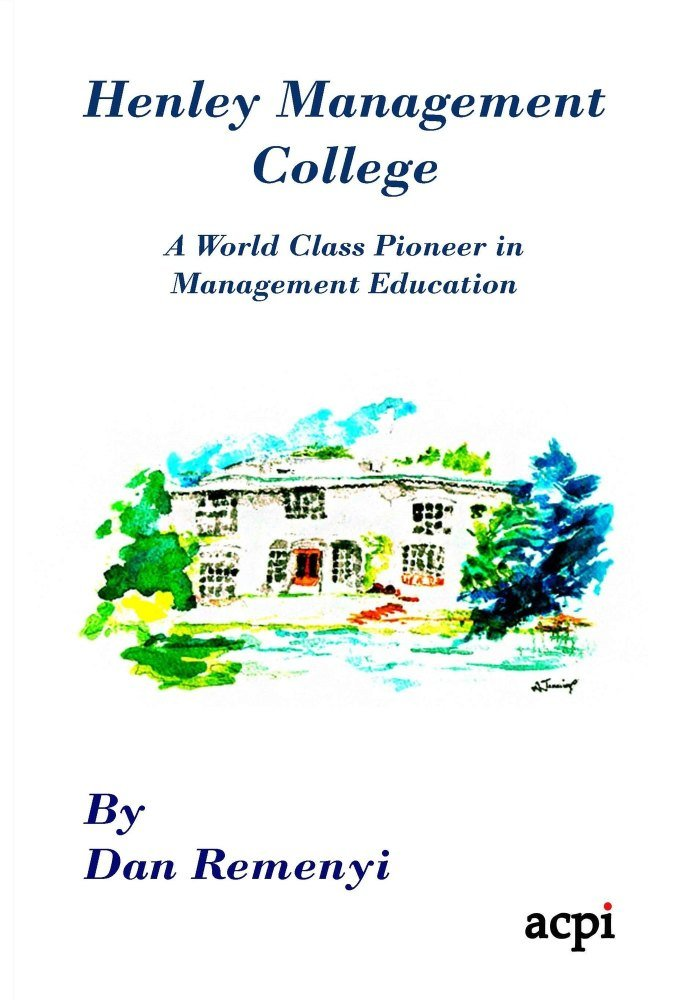 Henley Management College  A World Class Pioneer in Management Education