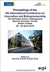 <!--700--> ICIE 2016 4th International Conference on Innovation and Entrepreneurship Toronto Canada ISBN: 978-1-910810-86-6 ISSN: 2049-6834