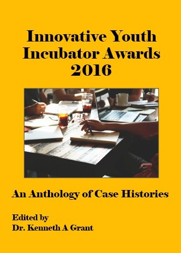 Innovative Youth Incubator Awards 2016  An Anthology of Case Histories
