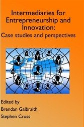 <!--100-->Intermediaries for Entrepreneurship and Innovation Case Studies and Perspectives ISBN: 978-1-910810-43-9
