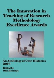 2016 Innovation in Teaching of Research Methodology Excellence Awards An Anthology of Case Histories ISBN: 9781910810972