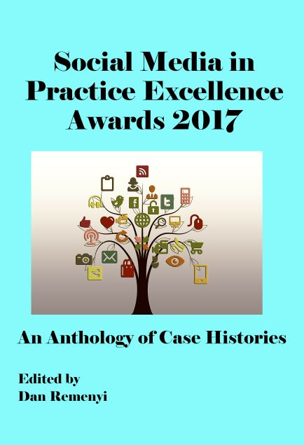 The Social Media in Practice Excellence Awards 2017: An Anthology of Case Histories