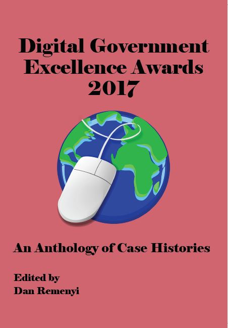 Digital Government Excellence Awards 2017: An Anthology of Case Histories