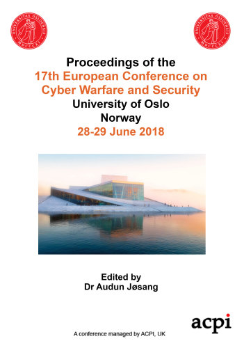 ECCWS 2018 PDF- Proceedings of the 17th European Conference on Cyber Warfare and Security