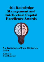 4th Knowledge Management and Intellectual Capital Excellence Awards 2018: An Anthology of Case Histories