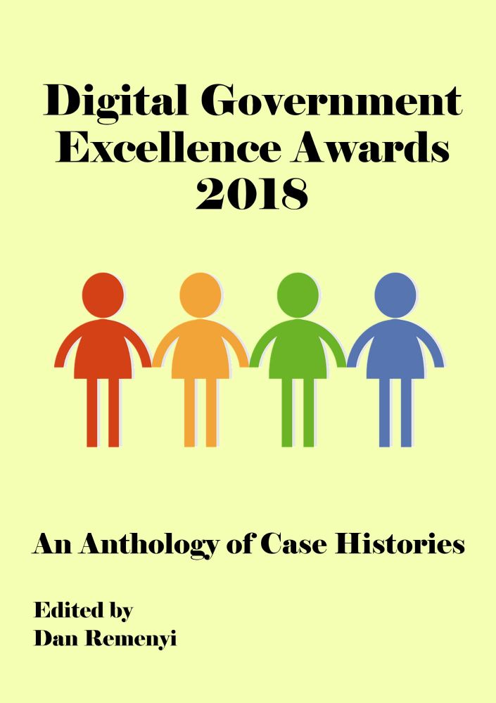 Digital Government Excellence Awards 2018: An Anthology of Case Histories