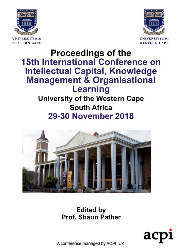 ICICKM 2018 - Proceedings of the 15th International Conference on Intellectual Capital, Knowledge Management & Organisational Learning PRINT VERSION