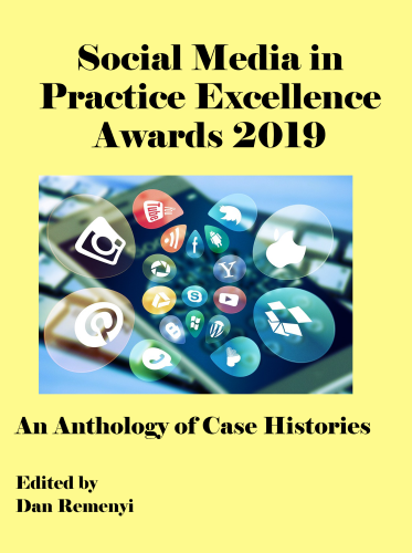 The Social Media in Practice Excellence Awards 2019: An Anthology of Case Histories