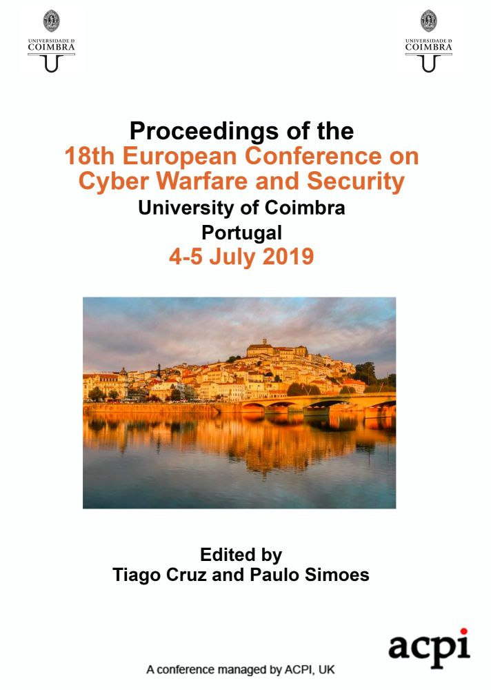 ECCWS 2019 - Proceedings of the 18th European Conference on Cyber Warfare and Security PRINT VERSION