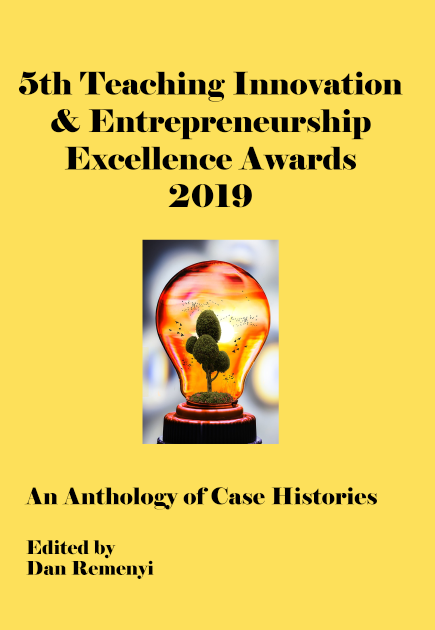 5th Teaching Innovation & Entrepreneurship Excellence Awards 2019: An Anthology of Case Histories
