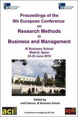 ECRM 2010 - 9th European Conference on Research Methods for Business and Management Studies - Madrid, Spain. PRINT version