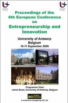 ECEI 2009 - 4th European Conference on Entrepreneurship and Innovation – Antwerp, Belgium