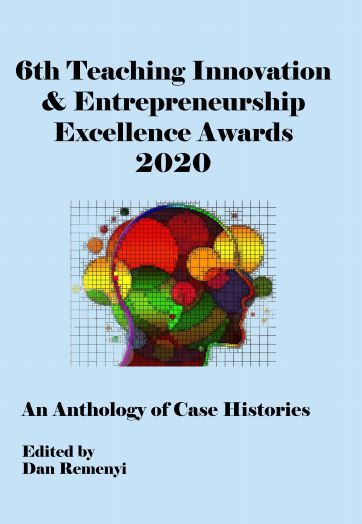 6th Teaching Innovation and Entrepreneurship Excellence Awards 2020: An Anthology of Case Histories