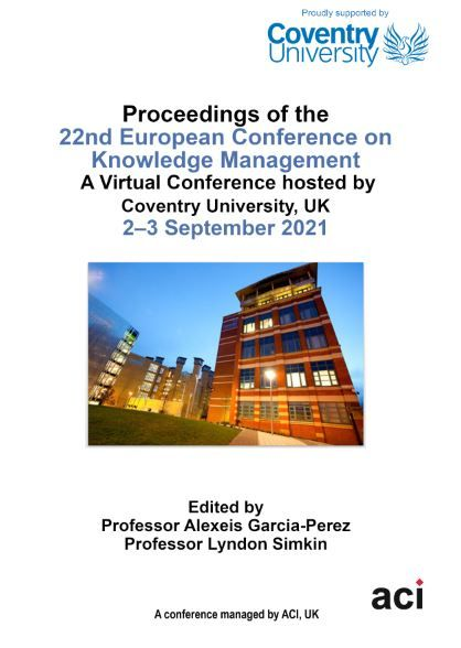 ECKM 2021 PDF VERSION- Proceedings of the 22nd European Conference on Knowledge Management