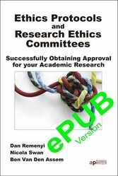Ethics Protocol and Research Ethics Committees - Successfully Obtaining Approval for your Academic Research - ePUB version
