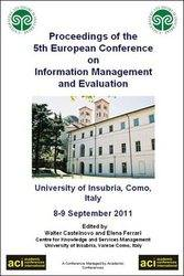 ECIME 2011 - 5th European Conference on Information Management and Evaluation - Como, Italy. PRINT version