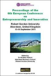 ECIE 2011 - 6th European Conference on Innovation and Entrepreneurship - Aberdeen, Scotland.  PRINT version