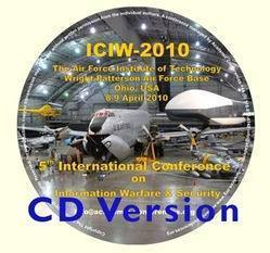 ICIW 2010 (CD Version) - 5th International Conference on Information Warfare and Security - Dayton, USA