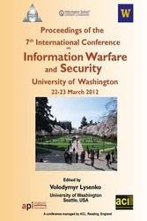 ICIW 2012 (PRINT version) 7th International Conference on Information Warfare and Security, University of Washington, Seattle, USA.