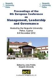 <!--083-->ECMLG 2012 Proceedings of the 8th European Conference on Management Leadership and Governance, Pafos, Cyprus PRINT version