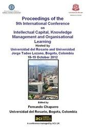 <!--086-->ICICKM 2012 proceedings of the 9th International Conference on Intellectual Capital, Knowledge Management and Orgainisational Learning PRINT