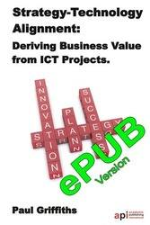 <!--065-->Strategy-Technology Alignment: Deriving Business Value from ICT Projects ePUB version