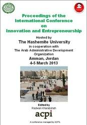 <!--190-->ICIE 2013 International Conference on Innovation and Entrepreneurship, Amman, Jordan PRINT Version ISBN 978 1 909507 03 6 ISSN 2049 6834