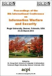<!--180-->ICIW 2013 8th International Conference on Information Warfare and Security, Denver, Colorado, USA