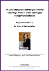 <!--090-->An Exploratory Study of Inter-generational Knowledge Transfer within the Project Management Profession by Dr Gabriella Colombo