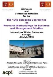 <!--171-->ECRM 2013 12th European Conference on Research Methodology for Business and Management Studies Guimaraes, Portugal PRINT version
