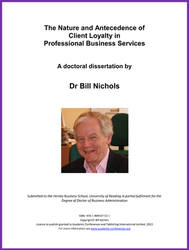 <!--120--> The Nature and Antecedence of Client Loyalty in Professional Business Services by Dr Bill Nichols