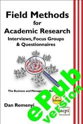 <!--103-->Field Methods for Academic Research - Intreviews, Focus Groups & Questionnaires - ePUB version 3rd Edition