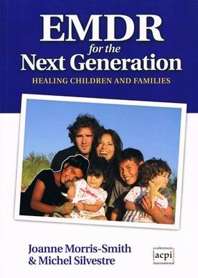 EMDR for the Next Generation: Healing Children and Families