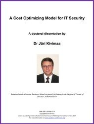 A Cost Optimizing Model for IT Security by Dr Jüri Kivimaa  ISBN: 978-1-910309-27-8